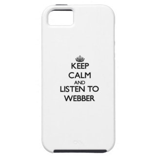 Keep calm and Listen to Webber iPhone 5 Cover