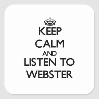 Keep calm and Listen to Webster Square Sticker