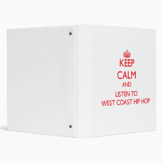 Keep calm and listen to WEST COAST HIP HOP Vinyl Binder