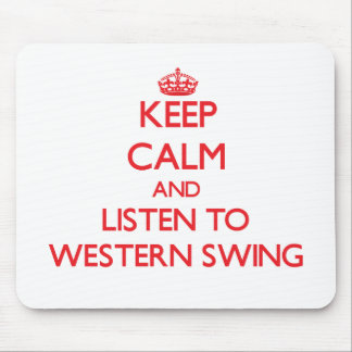 Keep calm and listen to WESTERN SWING Mouse Pad
