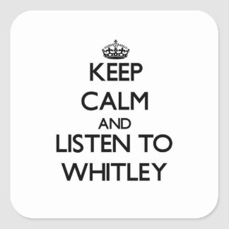 Keep calm and Listen to Whitley Stickers
