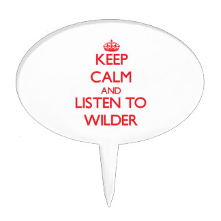 Keep calm and Listen to Wilder Cake Pick