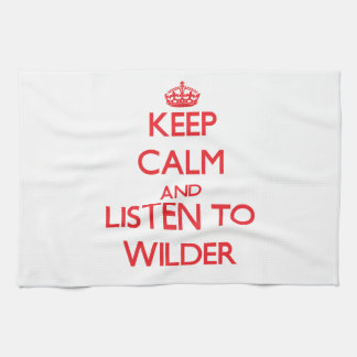 Keep calm and Listen to Wilder Hand Towels