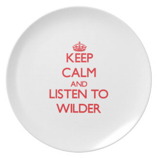 Keep calm and Listen to Wilder Party Plate