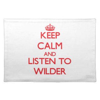 Keep calm and Listen to Wilder Place Mats