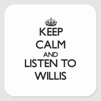 Keep calm and Listen to Willis Square Sticker