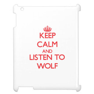 Keep calm and Listen to Wolf iPad Cover