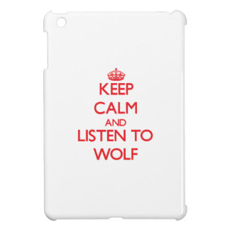 Keep calm and Listen to Wolf iPad Mini Cases