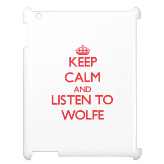 Keep calm and Listen to Wolfe iPad Cases