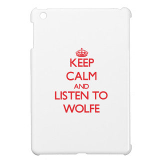 Keep calm and Listen to Wolfe iPad Mini Cases