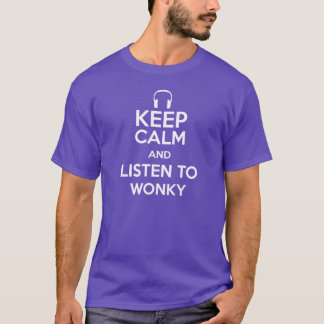 Keep Calm and Listen to Wonky T-Shirt