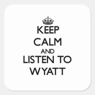 Keep calm and Listen to Wyatt Sticker