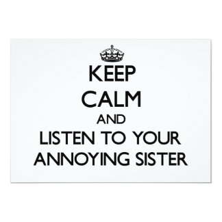 Keep Calm and Listen to  your Annoying Sister 5x7 Paper Invitation Card