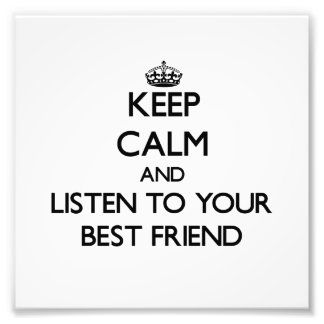 Keep Calm and Listen to  your Best Friend Photograph
