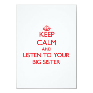 Keep Calm and Listen to  your Big Sister 5x7 Paper Invitation Card