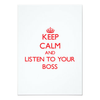 "Keep Calm and Listen to  your Boss 5"" X 7"" Invitation Card"