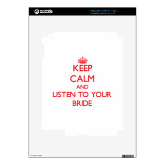 Keep Calm and Listen to  your Bride Skin For The iPad 2