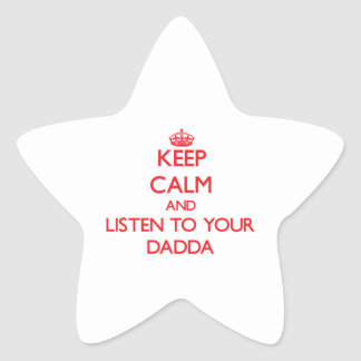 Keep Calm and Listen to  your Dadda Star Stickers