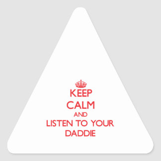 Keep Calm and Listen to  your Daddie Stickers