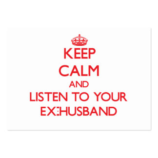 Keep Calm and Listen to  your Ex-Husband Large Business Cards (Pack Of 100)