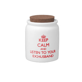 Keep Calm and Listen to  your Ex-Husband Candy Jar
