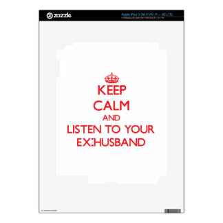 Keep Calm and Listen to  your Ex-Husband Decals For iPad 3