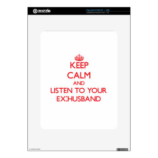Keep Calm and Listen to  your Ex-Husband iPad Skin