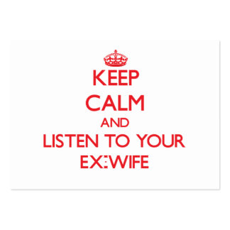 Keep Calm and Listen to  your Ex-Wife Business Card Templates