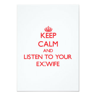 Keep Calm and Listen to  your Ex-Wife Announcements