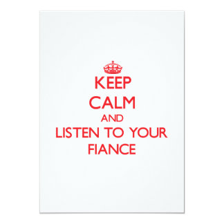 Keep Calm and Listen to  your Fiance Custom Invite