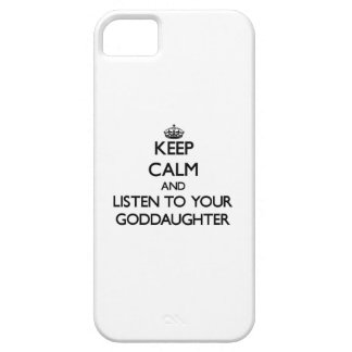 Keep Calm and Listen to  your Goddaughter iPhone 5 Covers