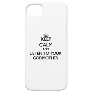 Keep Calm and Listen to  your Godmother iPhone 5 Covers