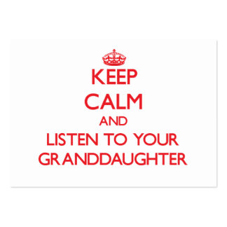Keep Calm and Listen to your Granddaughter Business Card Template