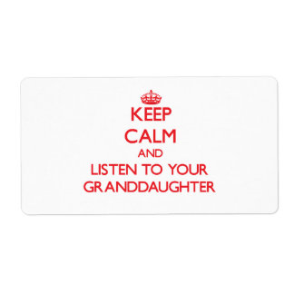 Keep Calm and Listen to  your Granddaughter Shipping Label