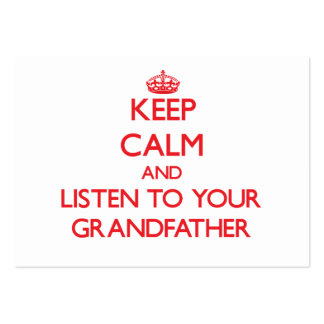 Keep Calm and Listen to  your Grandfather Business Card Templates