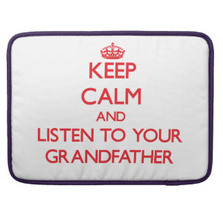 Keep Calm and Listen to  your Grandfather Sleeves For MacBook Pro