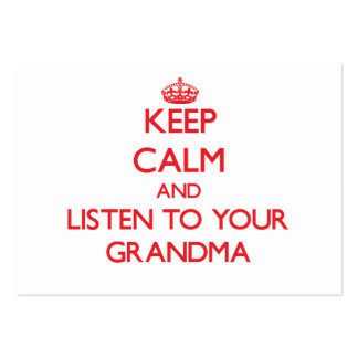 Keep Calm and Listen to your Grandma Business Card Templates