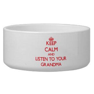 Keep Calm and Listen to  your Grandma Dog Food Bowls