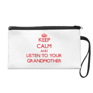 Keep Calm and Listen to  your Grandmother Wristlet Purse