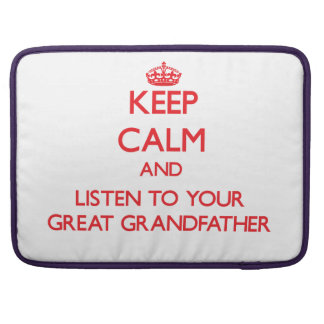 Keep Calm and Listen to  your Great Grandfather Sleeve For MacBook Pro