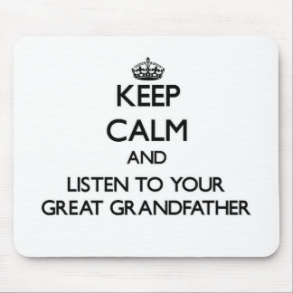 Keep Calm and Listen to your Great Grandfather Mousepads