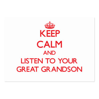 Keep Calm and Listen to your Great Grandson Business Cards