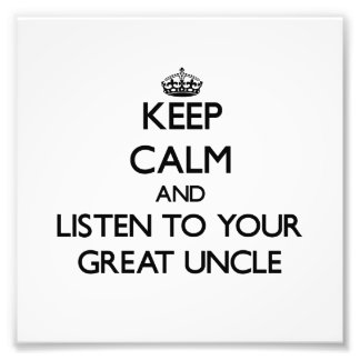 Keep Calm and Listen to  your Great Uncle Photo