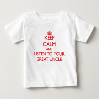 Keep Calm and Listen to  your Great Uncle Tee Shirts