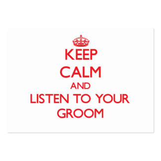 Keep Calm and Listen to  your Groom Large Business Cards (Pack Of 100)