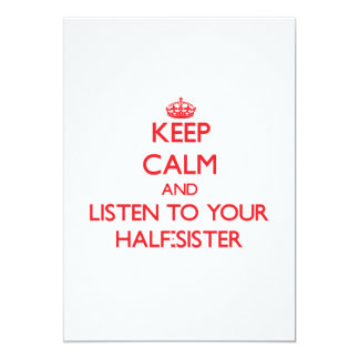 Keep Calm and Listen to  your Half-Sister 5x7 Paper Invitation Card