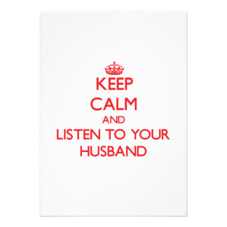 Keep Calm and Listen to  your Husband Invites