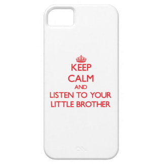 Keep Calm and Listen to  your little Brother iPhone 5 Covers