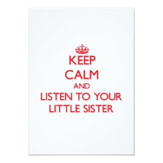 Keep Calm and Listen to  your Little Sister 5x7 Paper Invitation Card