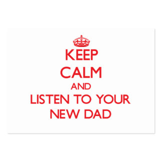 Keep Calm and Listen to  your New Dad Large Business Cards (Pack Of 100)